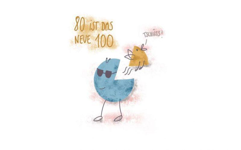 80 ist das neue 100